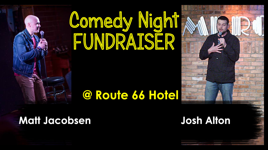 Comedy Night FUNDRAISER at Route 66 Hotel – Friday, February 7, 9pm