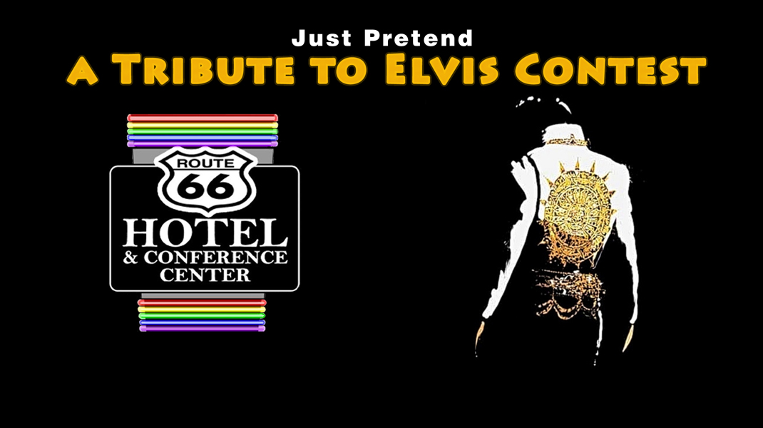 Just Pretend: a Tribute to Elvis at the Route 66 Hotel in Springfield IL July 31 to August 1, 2020