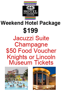Route 66 Hotel & Conference Center's Weekend Hotel Package – Weekend with US!  Price: $199.00 all inclusive.