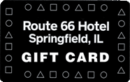 Gift Cards at Route 66 Hotel and Conference Center in Springfield, IL.