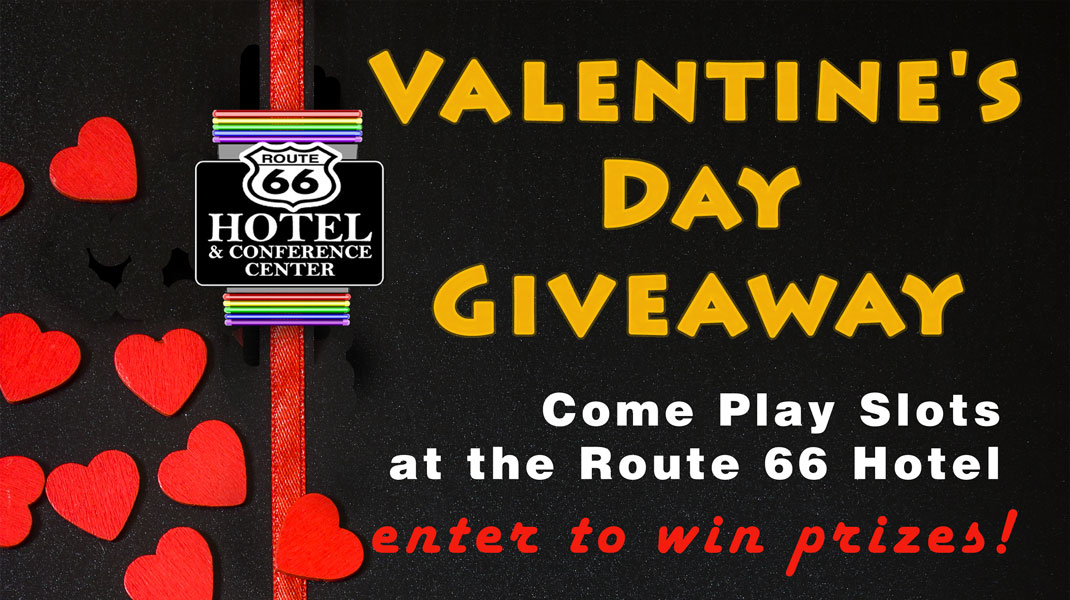 Route 66 Hotel Valentine's Day Giveaway - Come Play Slots at the ROUTE 66 HOTEL!