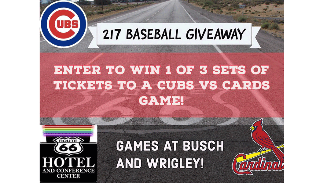 Route 66 Hotel & Conference Center and #217Problems are giving away 3 SETS of Cubs vs Cards tickets! Winners selected March 30th.